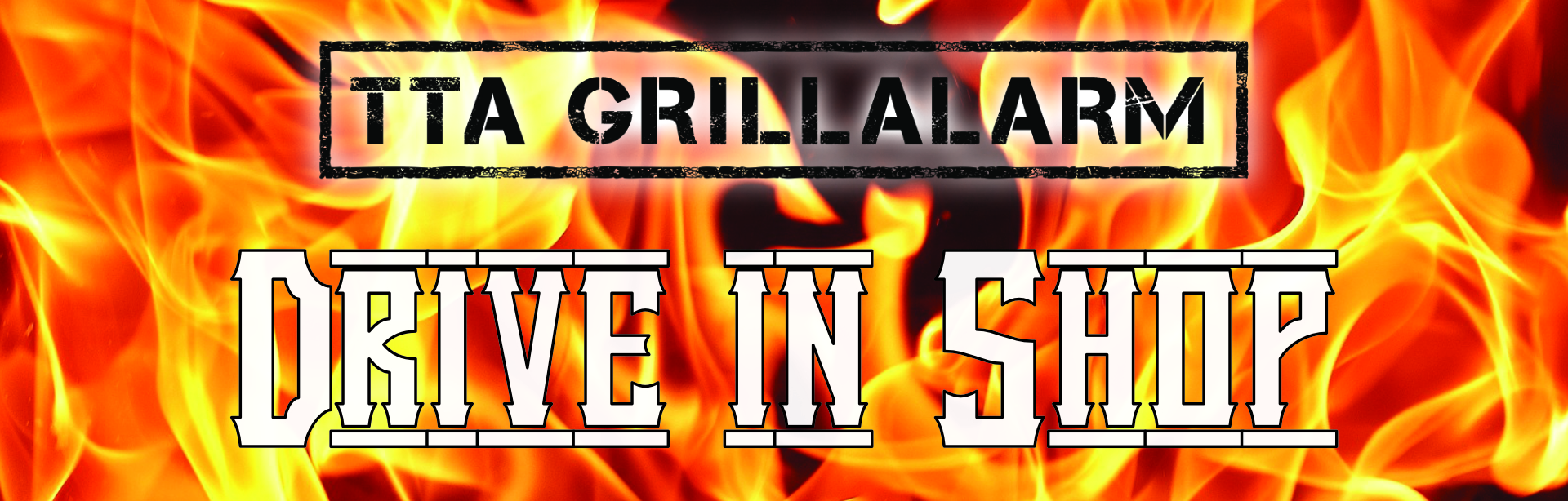 Grillalarm Banner Drive In